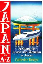 Japan-An A-Z Guide to Living and Working in Japan