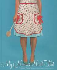 My Mama Made That:  Virginia Favorites from the Junior League of Hampton Roads, Inc.
