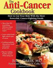 The Anti-Cancer Cookbook:  How to Cut Your Risk with the Most Powerful, Cancer-Fighting Foods