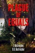 Plague of Equals