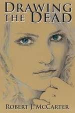 Drawing the Dead:  A Ghost's Memoir, Book 1