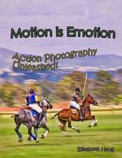 Motion Is Emotion: Action Photography Unleashed