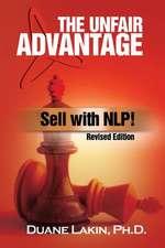 The Unfair Advantage:  Revised Edition