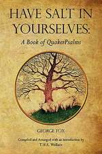 Have Salt in Yourselves:  A Book of Quakerpsalms