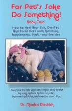 For Pet's Sake, Do Something! Book Two