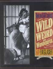 Wild, Weird, and Wonderful – The American Circus Circa 1910 – As Seen by F. W. Glasier