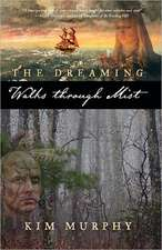 The Dreaming:  Walks Through Mist