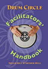 Drum Circle Facilitators' Handbook