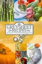 Perfect Greysheet Recipes Cookbook [2011] Greysheet Recipes Collection from Members of Greysheet Recipes Greysheet Recipes