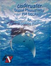 Underwater Digital Photography for Dslrs:  Book Two
