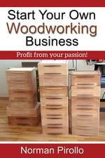 Start Your Own Woodworking Business