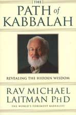 The Path of Kabbalah:  Revealing the Hidden Wisdom