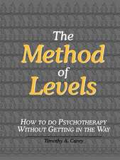 The Method of Levels:  How to Do Psychotherapy Without Getting in the Way