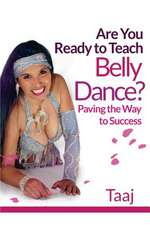 Are You Ready to Teach Belly Dance?