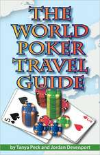 The World Poker Travel Guide:  Essential Attitudes for Poker Success