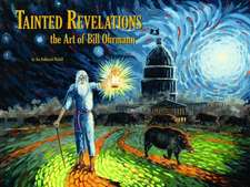 Tainted Revelations:  The Art of Bill Ohrmann