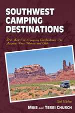 Southwest Camping Destinations: RV and Car Camping Destinations in Arizona, New Mexico, and Utah