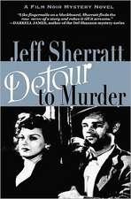 Detour to Murder:  A Film Noir Mystery