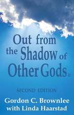 Out from the Shadow of Other Gods II