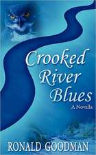 Crooked River Blues:  A Novella