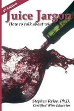 Juice Jargon:  How to Talk about Wine
