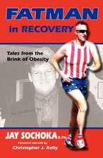 Fatman in Recovery:  Tales from the Brink of Obesity
