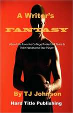 A Writer's Fantasy:  About His Favorite College Basketball Team & Their Handsome Star Player