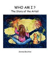 Who Am I? the Story of the Artist