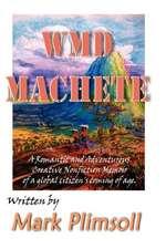 Wmd Machete:  The Way of Jesus in Everyday Life