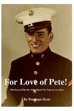 For Love of Pete!