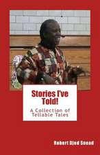 Stories I've Told!