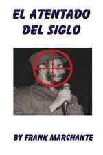 El Atentado del Siglo a Fidel Castro