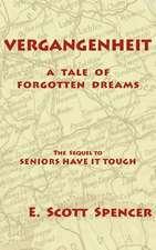 Vergangenheit, a Tale of Forgotten Dreams