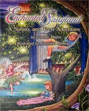 Enchanted Fairyland:  A Sphinx and Trevi Adventure