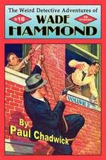 The Weird Detective Adventures of Wade Hammond:  Vol. 2