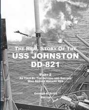 The Real Story of the USS Johnston DD-821 Part 2