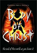 Body of 'Christ' - The End of the World as You Know It