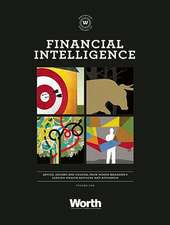 Financial Intelligence:  Advice, Insight, and Counsel from Worth Magazine's Leading Wealth Advisors and Attorneys
