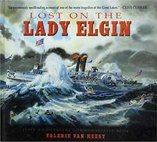 Lost on the Lady Elgin: 150th Anniversary Commemorative Book
