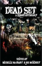 Dead Set:  A Zombie Anthology