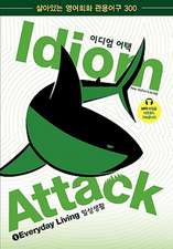 Idiom Attack, Vol. 1 - Everyday Living (Korean Edition)