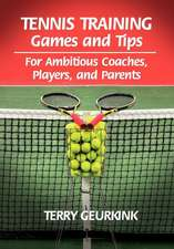 Tennis Training Games and Tips for Ambitious Coaches, Players, and Parents