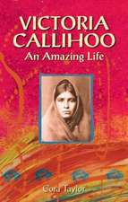 Victoria Callihoo: An Amazing Life