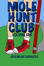 Mole Hunt Club:  Volume One