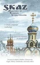 Skaz:  Masters of Russian Storytelling (a Dual-Language Anthology)