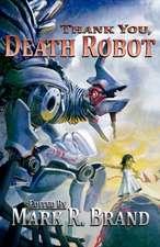 Thank You, Death Robot