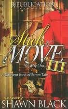 Stick & Move III:  No Way Out