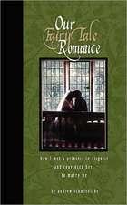 Our Fairy Tale Romance