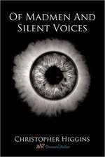 Of Madmen And Silent Voices