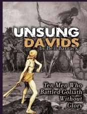 Unsung Davids: Ten Men Who Battled Goliath Without Glory